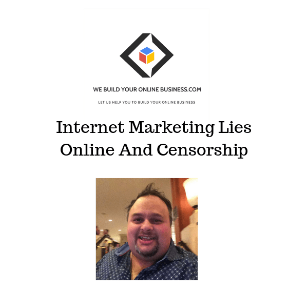 Internet Marketing Lies Online And Censorship